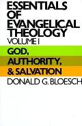 Essentials of Evangelical Theology: God, Authority, Salvation, Vol. 1