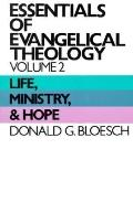 Essentials of Evangelical Theology: Life, Ministry and Hope, Vol. 2 - Donald G. Bloesch - Pa...