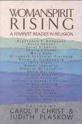 Womanspirit Rising A Feminist Reader in Religion
