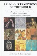 Religious Traditions of the World A Journey Through Africa, Mesoamerica, North America, Juda...