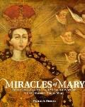 Miracles of Mary: Apparitions, Legends, and Miraculous Works of the Blessed Virgin Mary
