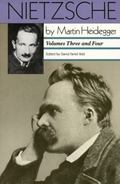 Nietzsche Volume III  The Will to Power As Knowledge and As Metaphysics  Volume IV  Nihilism...