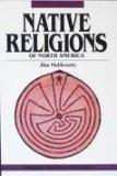 Native Religions of North America: The Power of Visions and Fertility (Religious Traditions ...