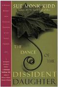 Dance of the Dissident Daughter A Woman's Journey from Christian Tradition to the Sacred Fem...