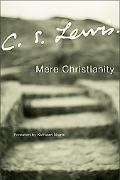 Mere Christianity A Revised and Amplified Edtions With a New Introduction of the Three Books...