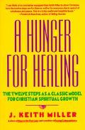 Hunger for Healing The Twelve Steps As a Classic Model for Christian Spiritual Growth