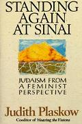 Standing Again at Sinai Judaism from a Feminist Perspective