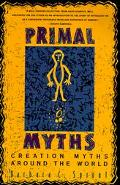 Primal Myths Creation Myths Around the World