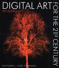 Digital Art for the 21st Century Digital Art for the 21st Century
