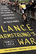 Lance Armstrong's War One Man's Battle Against Fate, Fame, Love, Death, Scandal, and a Few O...