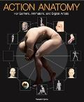 Action Anatomy For Gamers, Animators And Digital Artists
