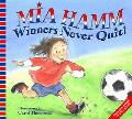 Mia Hamm Winners Never Quit!