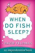 When Do Fish Sleep? An Imponderables Book