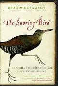 Snoring Bird My Family's Journey Through a Century of Biology