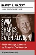 Swim With The Sharks Without Being Eaten Alive Outsell, Outmanage, Outmotivate, And Outnegot...