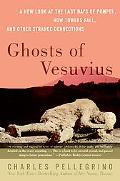 Ghosts of Vesuvius A New Look at the Last Days of Pompeii, How Towers Fall, and Other Strang...