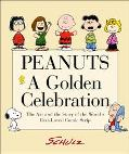 Peanuts:A Golden Celebration The Art And The Story Of The World's Best-loved Comic Strip