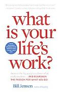 What Is Your Life's Work? Answer the Big Question about What Really Matters--and Reawaken th...