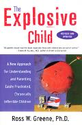 Explosive Child A New Approach For Understanding And Parenting Easily Frustrated, Chronicall...