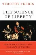 Science of Liberty : Democracy, Reason, and the Laws of Nature