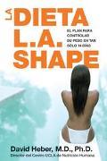 La Dieta L.A. Shape :El Plan Para Controlar Su Peso En Tan Solo 14 Dias / The L.A. Shape Die...