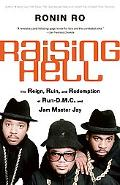 Raising Hell The Reign, Ruin, and Redemption of Run-D.M.C. and Jam Master Jay