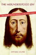 Misunderstood Jew The Church And the Scandal of the Jewish Jesus
