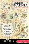 Companion To Narnia A Complete Guide to the Magical World of C.S. Lewis's The Chronicles of ...
