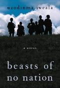 Beasts of No Nation A Novel