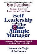 Self Leadership and the One Minute Manager: Increasing Effectiveness Through Situational Sel...