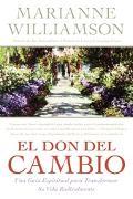 Don Del Cambio Una Guia Espiritual Para Transformar Su Vida Radicalmente
