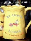 My French Kitchen A Book of 120 Treasured Recipes