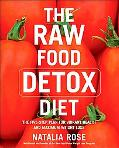 Raw Food Detox Diet The Five-step Plan for Vibrant Health And Maximum Weight Loss