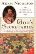 God's Secretaries The Making Of The King James Bible