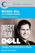 Direct from Dell Strategies That Revolutionized an Industry