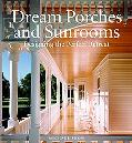 Dream Porches And Sunrooms Designing the Perfect Retreat