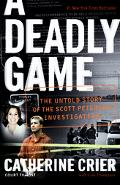 Deadly Game The Untold Story of the Scott Peterson Investigation