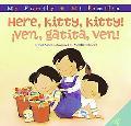 Here, Kitty, Kitty!/Ven, Gatita, Ven!