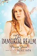 The Immortal Realm (Faerie Path Series #4)