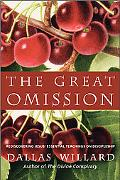 Great Omission Rediscovering Jesus' Essential Teachings on Discipleship