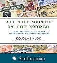 All the Money in the World The Art and History of Paper Money and Coins from Antiquity to th...