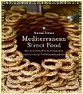 Mediterranean Street Food Stories, Soups, Snacks, Sandwiches, Barbecues, Sweets, And More fr...