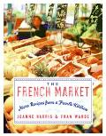 French Market More Recipes from a French Kitchen