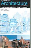 Complete Architecture Handbook From the First Civilizations to the Present Day