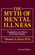 Myth of Mental Illness Foundations of a Theory of Personal Conduct