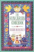 Hungarian Cookbook The Pleasures of Hungarian Food and Wine