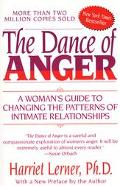Dance of Anger A Woman's Guide to Changing the Patterns of Intimate Relationships