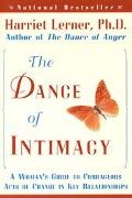 Dance of Intimacy A Woman's Guide to Courageous Acts of Change in Key Relationships