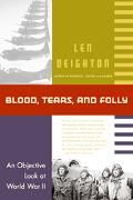 Blood, Tears, And Folly An Objective Look at World War Ll