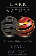 Dark Nature A Natural History of Evil